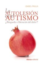 la autolesión en el autismo (ebook) isabel paula 9788491810100