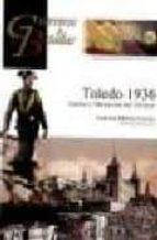 toledo 1936: asedio y liberacion del alcazar (coleccion guerreros y batallas vol. 60) francisco martinez canales 9788492714100
