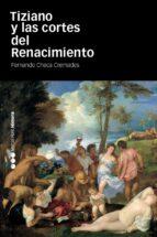 tiziano y las cortes del renacimiento-fernando checa cremades-9788492820900