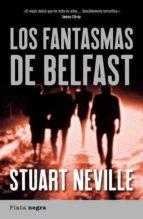 los fantasmas de belfast-stuart neville-9788492919000