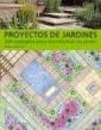 proyectos de jardines: 200 ejemplos para transformar su jardin andrew (ed.) wilson 9788493395100