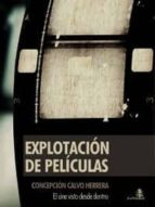 Explotacion de peliculas por Concepcion calvo herrera 978-8493822200 MOBI FB2