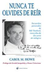 nunca te olvides de reir: recuerdos personales de bill thetford, coescriba de un curso de milagros carol m. howe gerald g. jampolski 9788493931100