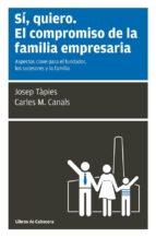 si, quiero: el compromiso de la familia empresaria-9788494140600