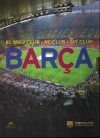 el meu club/ mi club/ my club barça (ed. trilingue catalan, españ ol e ingles) 9788494160400