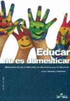 educar no es domesticar-jose fernando caldero-9788494284700