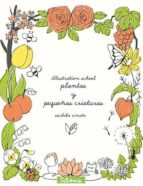 illustration school: plantas y pequeñas criaturas sachiko umoto 9788494313400