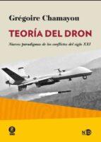 teoria del dron: nuevos paradigmas de los conflictos del siglo xxi-gregoire chamayou-9788494353000