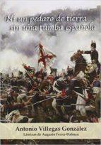 ni un pedazo de tierra sin una tumba española-antonio villegas-9788494401800