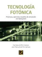 tecnología fotónica-carmina del rio campos-jose manuel del rio campos-9788494465000