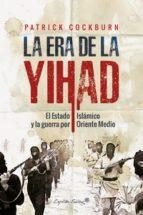 la era de la yihad-patrick cockburn-9788494588600