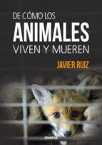 de cómo los animales viven y mueren javier ruiz 9788494608100