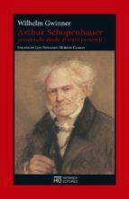 arthur schopenhauer presentado desde el trato personal wilhelm gwinner 9788494664700