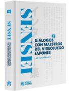sensei: dialogos con maestros del videojuego japones-luis garcia navarro-9788494714900