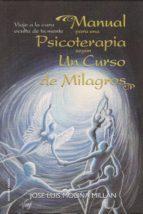 manual para una psicoterapia segun un curso de milagros jose luis molina millan 9788494851100