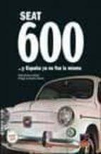 El seat 600 y españa ya no fue la misma MOBI FB2 por Pablo gimeno valledor 978-8495312600