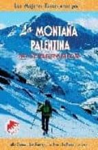 la montaña palentina (las mejores excursiones por): 30 itinerario s: alto carrion, alto pisuerga, la peña, la braña, la lora raul diez gonzalez estela garcia pandavanes 9788495368300