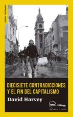 diecisiete contradicciones y el fin del capitalismo david harvey 9788496453500