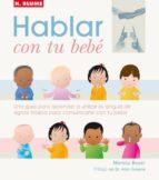 hablar con tu bebe : guia para comunicarte con tu bebe con la leb gua de signos basicos monica beyer 9788496669000