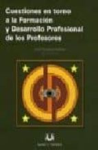 cuestiones en torno a la formacion y desarrollo profesional de lo s profesores-jose cardona andujar-9788496808300