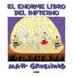el enorme libro del infierno-matt groening-9788496815100