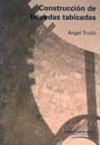 construccion de bovedas tabicadas angel truño 9788497281300