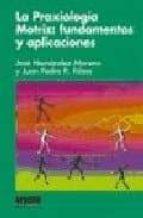 la praxiologia motriz: fundamentos y aplicaciones jose hernandez moreno juan pedro ribas 9788497290500