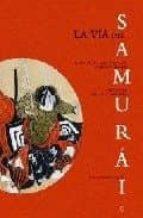 la via del samurai (incluye: libro de los cinco anillos; hagakure )-miyamoto musashi-tsunetomo yamamoto-9788497346900