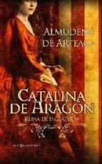 catalina de aragon: reina de inglaterra-almudena de arteaga-9788497349000