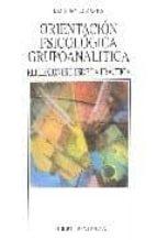 orientacion psicologica grupoanalitica: reflexicones desde la pra ctica-j. m. sunyer martin-9788497424400