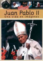 juan pablo ii: una vida en imagenes 9788497431200