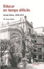 educar en temps dificils: escola talitha (1956-1974)-maria teresa codina-9788497662000