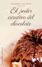 el poder curativo del chocolate: los increibles beneficios del ch ocolate john ashton 9788497772600