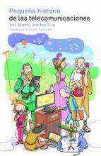 pequeña historia de las telecomunicaciones jose manuel sanchez ron 9788497859400