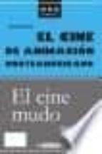 el cine de animacion norteamericano/el cine mudo palmira gonzalez 9788497887700