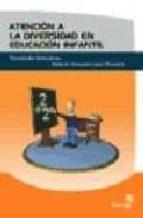 atencion a la diversidad en educacion infantil: necesidades educa tivas, guia de actuacion para docentes 9788497920100