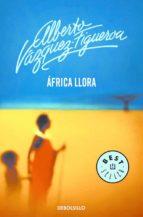 africa llora-alberto vazquez-figueroa-9788497931700