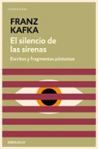 el silencio de las sirenas: escritos y fragmentos postumos-franz kafka-9788497937900