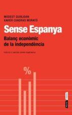 sense espanya. balanç economic de la independencia-modest guinjoan-9788498091700