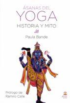 asanas del yoga: historia y mito-paula bande-9788498274400