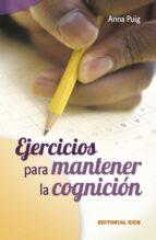 ejercicios para mantener la cognicion (3ª ed.) anna puig 9788498421200