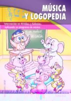 musica y logopedia: ntervencion en dislalias y disfonias aplicand o un programa de musica-esther ruiz-9788498426700