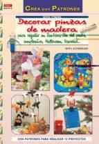 decorar pinzas de madera: para reglar en bautizos, dia del padre, cumpleaños, halloween, navidad petra boniberger 9788498741100