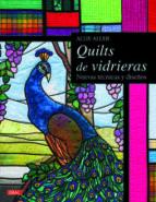 quilts de vidrieras: nuevas tecnicas y diseños 9788498745900