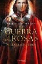 por la gracia de dios (la guerra de las rosas, 3) sharon kay penman 9788498890600