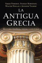 la antigua grecia: historia politica, social y cultural (2ª ed.) 9788498921700