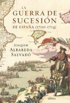 la guerra de sucesion de españa (1700-1714)-joaquim albareda-9788498923100