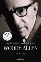 conversaciones con woody allen-eric lax-9788499080000
