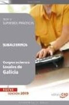 SUBALTERNOS CORPORACIONES LOCALES DE GALICIA. TEST Y SUPUESTOS PR ACTICOS
