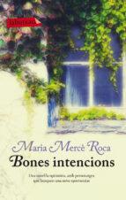 bones intencions-maria merce roca i perich-9788499306100